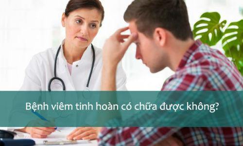 bệnh viêm tinh hoàn có chữa được không