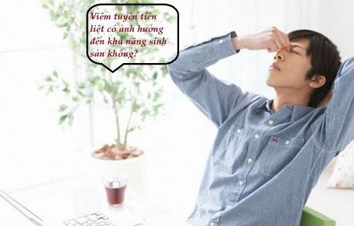 Viêm tuyến tiền liệt cso ảnh hưởng đến chức năng sinh sản không